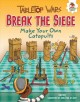 Cover for Break the Siege: Make Your Own Catapults