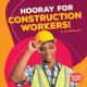 Cover for Hooray for construction workers!