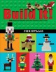 Cover for Build It! Christmas: Make Supercool Models With Your Favorite Lego Parts