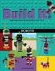 Cover for Build It! Robots: Make Supercool Models With Your Favorite Lego Parts