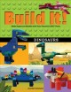 Cover for Build It! Dinosaurs: Make Supercool Models With Your Favorite Lego Parts