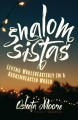 Cover for Shalom Sistas: living wholeheartedly in a brokenhearted world