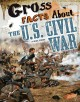 Cover for Gross facts about the U.S. Civil War