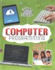Cover for Computer Programming: Learn It, Try It!
