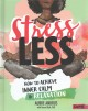 Cover for Stress less: how to achieve inner calm and relaxation