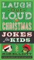 Cover for Laugh-out-loud Christmas jokes for kids