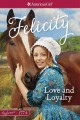 Cover for Love and loyalty: a Felicity classic. Volume 1