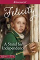Cover for A stand for independence: a Felicity classic. Volume 2