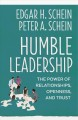 Cover for Humble leadership: the powers of relationships, openness, and trust