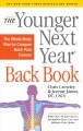 Cover for The younger next year back book: the whole-body plan to conquer back pain f...