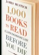 Cover for 1,000 books to read before you die: a life-changing list