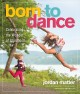 Cover for Born to dance: celebrating the wonder of childhood