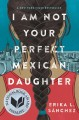 Cover for I am not your perfect Mexican daughter