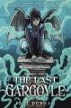 Cover for The last gargoyle