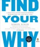 Cover for Find your why: a practical guide for discovering purpose for you and your t...