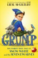 Cover for Grump: The Fairly True Tale of Snow White and the Seven Dwarves
