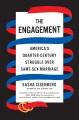 Cover for The engagement: America's quarter-century struggle over same-sex marriage