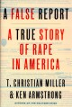 Cover for A false report: a true story of rape in America