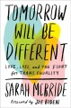 Cover for Tomorrow will be different: love, loss, and the fight for trans equality
