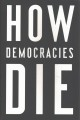 Cover for How democracies die
