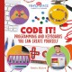 Cover for Code It! Programming and Keyboards You Can Create Yourself