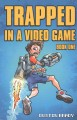 Cover for Trapped in a video game. Book one