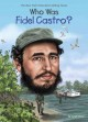 Cover for Who Was Fidel Castro?