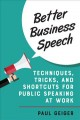 Cover for Better business speech: techniques and shortcuts for public speaking at wor...