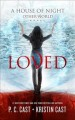 Cover for Loved: a house of night other world novel