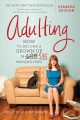 Cover for Adulting: How to Become a Grown-up in 535 Easyish Steps