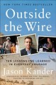 Cover for Outside the wire: ten lessons I've learned in everyday courage