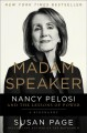 Cover for Madam Speaker: Nancy Pelosi and the lessons of power