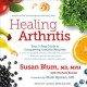 Cover for Healing arthritis: the 3-step guide to conquering arthritis naturally