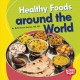 Cover for Healthy Foods Around the World