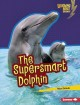 Cover for The supersmart dolphin
