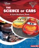 Cover for The science of cars: a cars discovery book