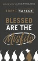 Cover for Blessed Are the Misfits: Great News for Believers Who Are Introverts, Spiri...
