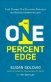 Cover for The One-Percent Edge: Small Changes That Guarantee Relevance and Build Sust...