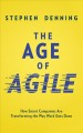 Cover for The age of agile: how smart companies are transforming the way work gets do...