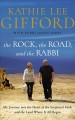 Cover for The Rock, the Road, and the Rabbi: My Journey into the Heart of Scriptural ...