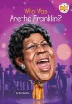 Cover for Who Is Aretha Franklin?