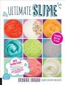 Cover for Ultimate slime / Diy Tutorials for Crunchy Slime, Fluffy Slime, Fishbowl Sl...