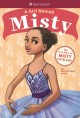 Cover for A girl named Misty / The True Story of Misty Copeland