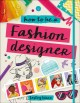 Cover for How to be a fashion designer