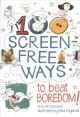 Cover for 100 Screen Free Ways to Beat Boredom!