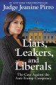 Cover for Liars, leakers, and liberals: the case against the anti-Trump conspiracy