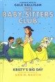 Cover for The Baby-Sitters Club Graphix 6: Kristy's Big Day, Full-Color Edition