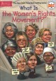 Cover for What Is the Women's Rights Movement?