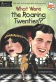 Cover for What Were the Roaring Twenties?