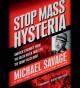 Cover for Stop Mass Hysteria: America's Insanity from the Salem Witch Trials to the T...